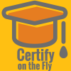 Certify On The Fly